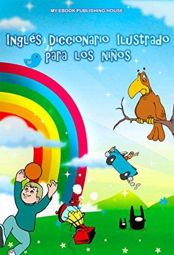 Inglés Diccionario Ilustrado para los niños por My Ebook Publishing House