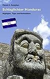Schlaglichter Honduras: Highlights, Tipps und Kuriositäten -
