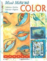 Mixed Media and Color: Fabrics, Quilts, Canvas, Papers (Design Originals) by Chris Cozen (2010-01-01)
