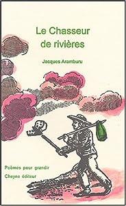 """Afficher """"Le chasseur de rivières"""""""