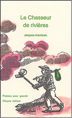 Le Chasseur de rivières par Jacques Aramburu