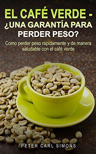 El Café Verde - ¿Una garantía para perder peso? por Peter Carl Simons
