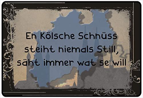 """Preisvergleich Produktbild Netspares 139878321 Schild Hinweisschild Hinweis""""En Kölsche Schnüss steiht niemals Still"""" Köln Fun"""
