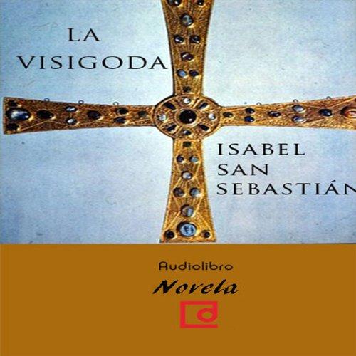 La visigoda [The Visigoth]  Audiolibri