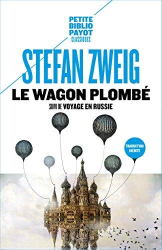 Le Wagon plombé: Suivi de Voyage en Russie (Petite Bibliothèque Payot t. 1044) par Stefan Zweig