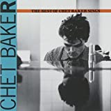 Chet Baker: The Best Of Chet Baker Sings (Audio CD)
