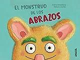 El monstruo de los abrazos (Primeros Lectores (1-5 Años) - Prelectores)