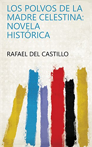 Los Polvos de la madre Celestina: novela histórica eBook: Rafael ...
