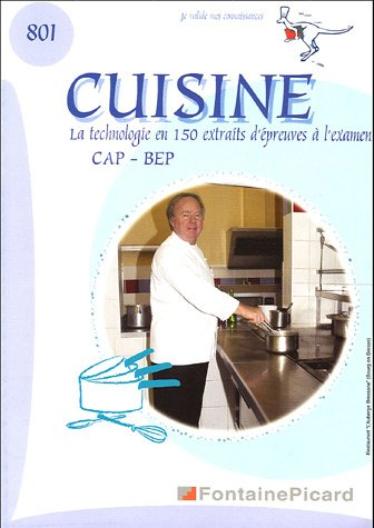 Cuisine : La technologie en 150 extraits d'épreuves à l'examen CAP-BEP