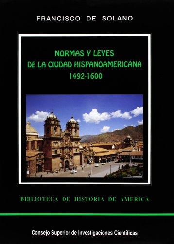 normas-y-leyes-de-la-ciudad-hispanoamericana-vol-i-1492-1600-biblioteca-de-historia-de-america