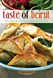 Taste of Beirut: 175+ Delicious Lebanese Recipes from Classics to Contemporary to Mezzes and More (English Edition)