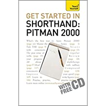 Get Started In Shorthand: Pitman 2000: Master the basics of shorthand: a beginner's introduction to Pitman 2000 (TY Business Skills)