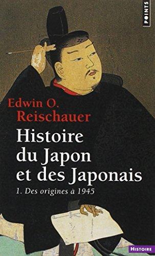 Histoire du Japon et des Japonais. Des origines à (1) par Edwin o. Reischauer