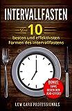 Intervallfasten: Die 10 besten und effektivsten Formen des Intervallfastens