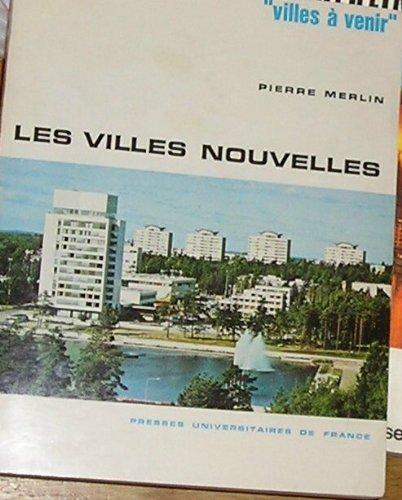 LES VILLES NOUVELLES URBANISME REGIONAL ET AMENAGEMENT par PIERRE MERLIN