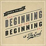 The Beginning of the Beginning of the End