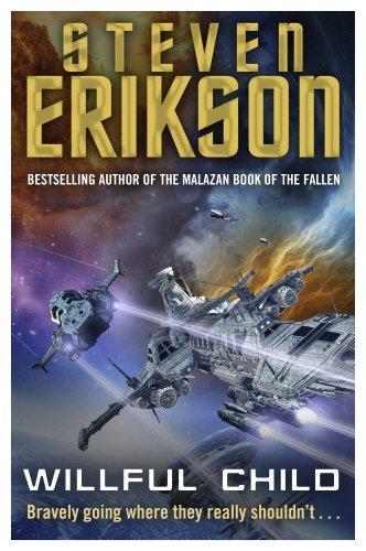 Willful Child by Steven Erikson (2014-11-06)
