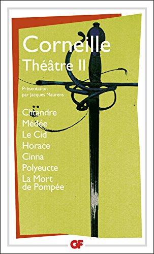 Théâtre II: Clitandre - Médée - Le Cid - Horace - Cinna - Polyeucte - La Mort de Pompée