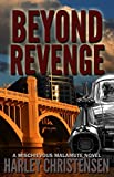 Front cover for the book Beyond Revenge by Harley Christensen