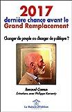 2017, dernière chance avant le grand remplacement : Changer de ...