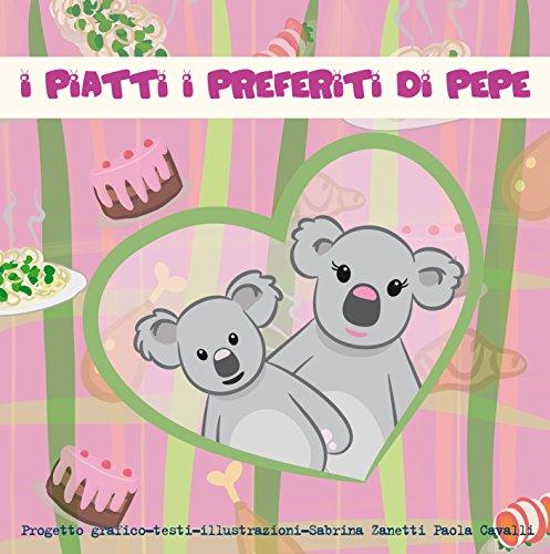 I piatti preferiti di Pepe (Pepe il Koala Vol. 2)