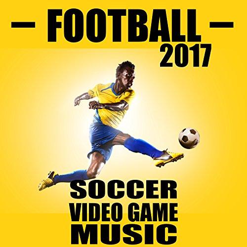 Football 2017: Soccer Video Game Music