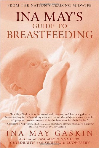Ina May's Guide to Breastfeeding by Gaskin, Ina May (2009) Paperback