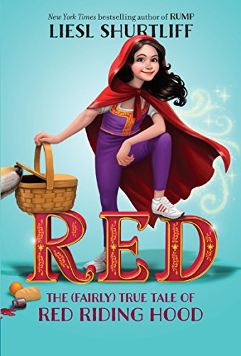 Red: The (Fairly) True Tale of Red Riding Hood -