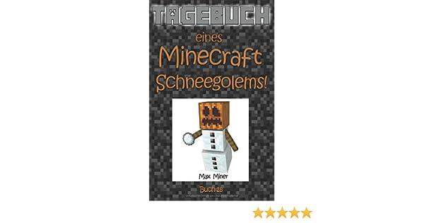 Tagebuch Eines Minecraft Schneegolems Tagebuch Eines Minecraft Max - Minecraft spiele max