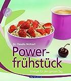 Powerfrühstück: Energie für den ganzen Tag (Inspiration Kochen)