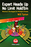 Expert Heads Up No Limit Hold'em, Volume 2: Strategies for Multiple Streets (English Edition)
