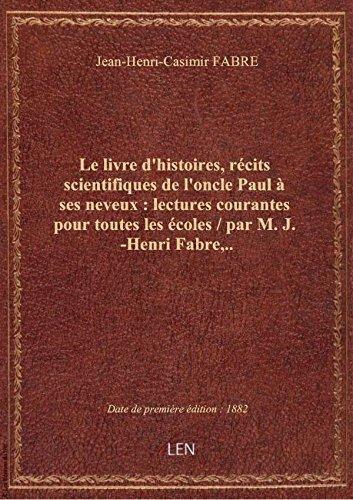 Le livre d'histoires, rcits scientifiques de l'oncle Paul  ses neveux : lectures courantes pour to