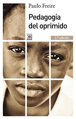 Pedagogía del oprimido (Siglo XXI de España General) por Paulo Freire