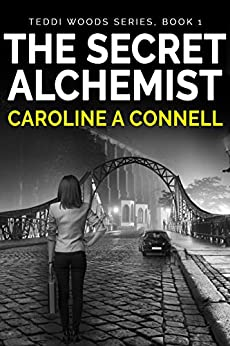 The Secret Alchemist (The Teddi Woods series Book 1) by [Connell, Caroline A]