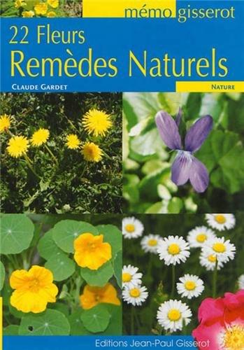 22 Fleurs Remèdes Naturels - Memo par Gardet Claude