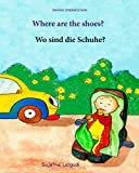 German children's book: Where are the shoes. Wo sind die Schuhe:: Children's Picture Book English-German (Bilingual Edition) (German Edition), ... 13 (Bilingual German books for children:)