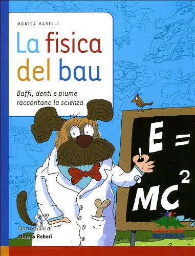 La fisica del bau. Ediz. illustrata