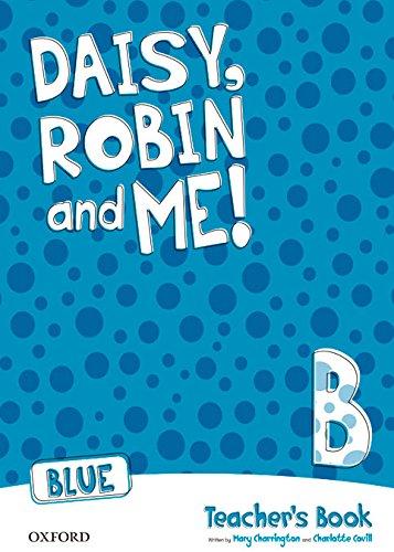 Daisy, robin & me! level b teacher's book (blue color) - (daisy, robin and me!)