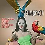 Shadrach Exotic Blues & Rhythm Vol 9