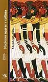 Naciones negras y cultura (Bibli.Estudios Africanos)
