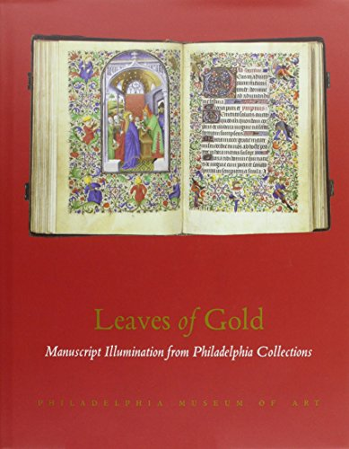 Leaves of Gold: Manuscript Illuminations from Philadelphia Collections