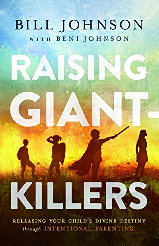 Raising Giant-Killers: Releasing Your Child's Divine Destiny through Intentional Parenting (English Edition)