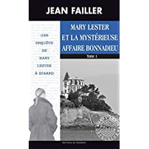 La mystérieuse affaire Bonnadieu - Tome 1: Les enquêtes de Mary Lester