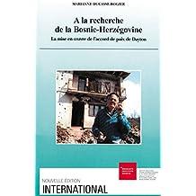 A la recherche de la Bosnie-Herzégovine: La mise en oeuvre de l'accord de paix de Dayton