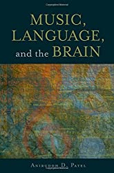 Music, Language, and the Brain by Aniruddh D. Patel (2007-12-07)