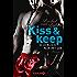 Kiss and keep - Glücklich nur mit dir: Roman (Die Kiss-and-Keep-Reihe)