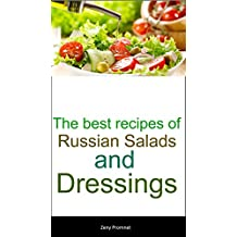 The best recipes of Russian Salads and Dressings (English Edition)