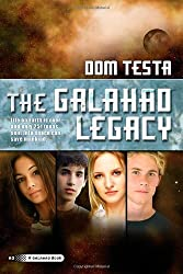 The Galahad Legacy by Dom Testa (2012-02-14)