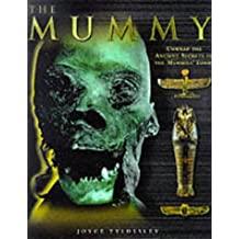 The Mummy: Unwrap the Ancient Secrets of the Mummies' Tombs by Joyce A. Tyldesley (1999-06-18)