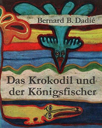 Das Krokodil und der Königsfischer, Afrikanische Märchen und Sagen, Illustriert von Irmhild & Hilmar Proft, Aus dem Französischen von Klaus Möckel,